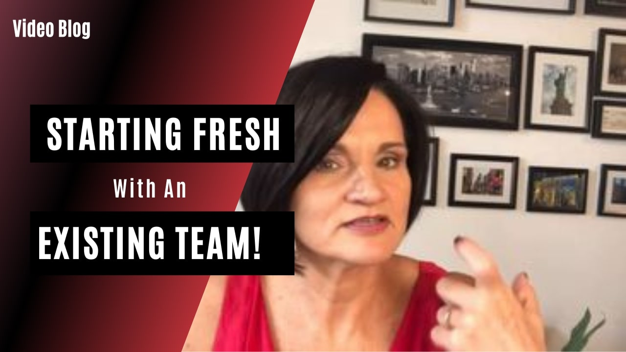 Starting Fresh With An Existing Team